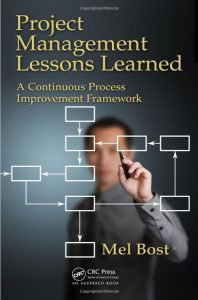 Project Management Lessons Learned: A Continuous Process Improvement Framework